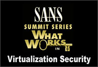 SANS Virtualization Security Summit 2009